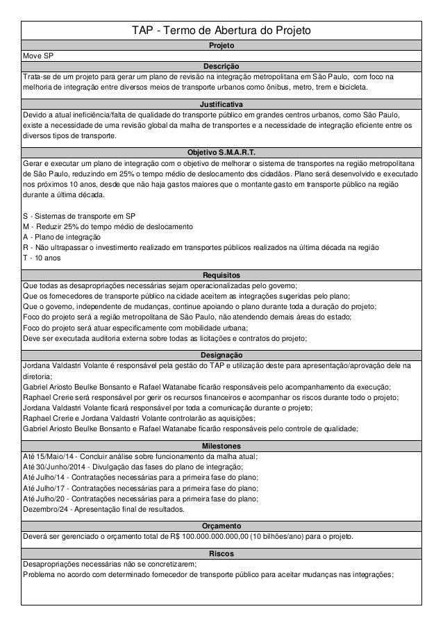 TAP - Termo de Abertura do Projeto  Projeto  Move SP  Descrição  Trata-se de um projeto para gerar um plano de revisão na ...