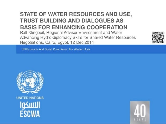 UN Economic And Social Commission For Western Asia  Advancing Hydro-diplomacy Skills for Shared Water Resources Negotiatio...