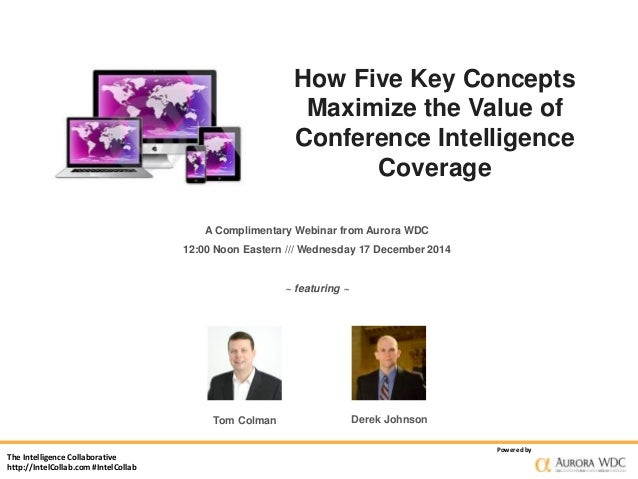 The Intelligence Collaborative http://IntelCollab.com #IntelCollab Powered by How Five Key Concepts Maximize the Value of ...