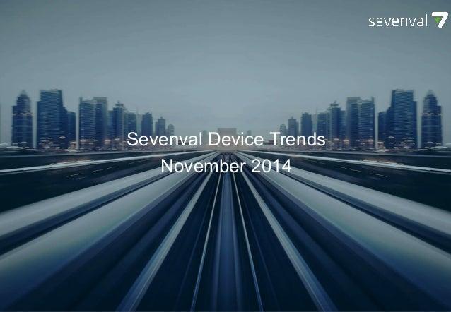 SEVENVAL DEVICE TRENDS October 2014 Sevenval Device Trends November 2014