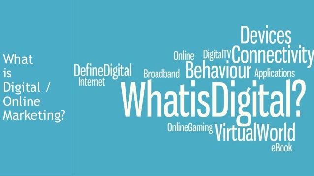 What is Digital / Online Marketing?