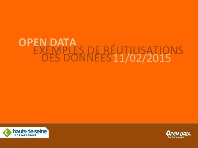 OPEN DATA EXEMPLES DE RÉUTILISATIONS 11/02/2015DES DONNÉES