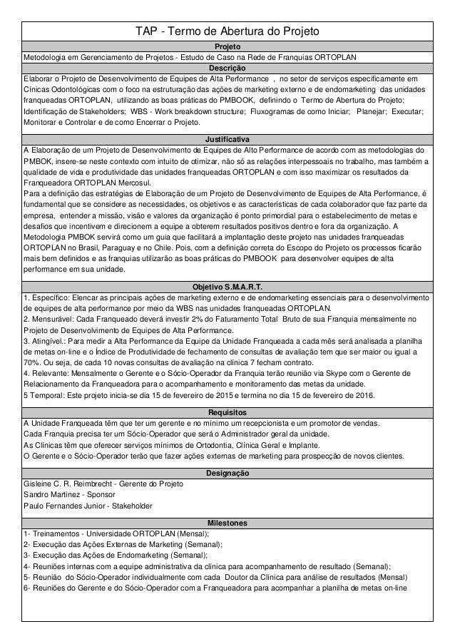 TAP - Termo de Abertura do Projeto Projeto Metodologia em Gerenciamento de Projetos - Estudo de Caso na Rede de Franquias ...