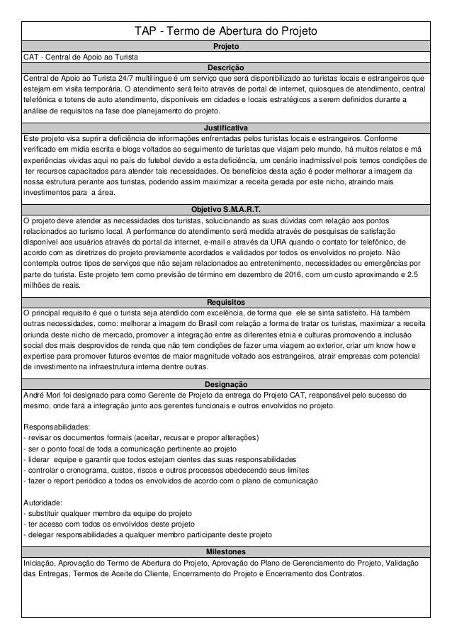 TAP - Termo de Abertura do Projeto Projeto CAT - Central de Apoio ao Turista Descrição Central de Apoio ao Turista 24/7 mu...