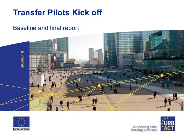 Transfer Pilots Kick off Baseline and final report