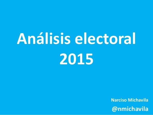 Análisis electoral 2015 Narciso Michavila @nmichavila