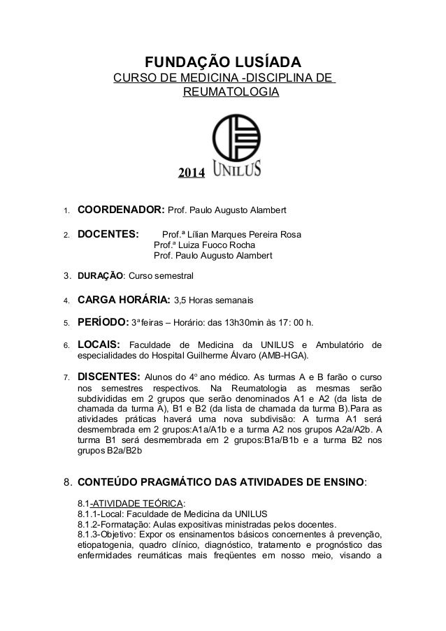 FUNDAÇÃO LUSÍADA CURSO DE MEDICINA -DISCIPLINA DE REUMATOLOGIA  2014 1.  COORDENADOR: Prof. Paulo Augusto Alambert  2.  DO...