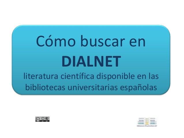Cómo buscar en DIALNET  literatura científica disponible en las bibliotecas universitarias españolas
