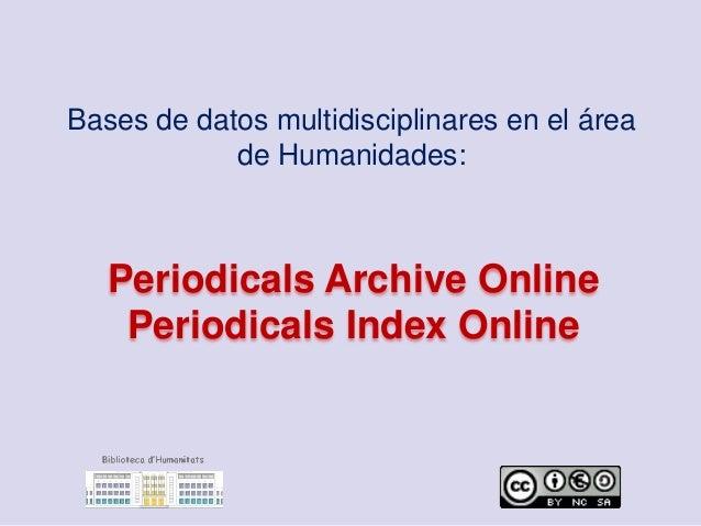 Bases de datos multidisciplinares en el área de Humanidades: Periodicals Archive Online Periodicals Index Online