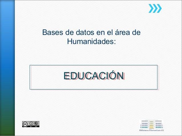 Bases de datos en el área de Humanidades:  EDUCACIÓN EDUCACIÓN