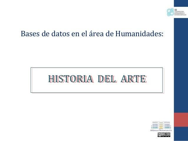 Bases de datos en el área de Humanidades:  HISTORIA DEL ARTE HISTORIA DEL ARTE