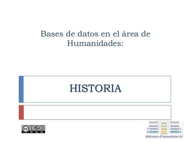 Bases de datos en el área de Humanidades: HISTORIA