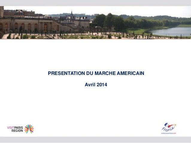 PRESENTATION DU MARCHE AMERICAIN Avril 2014