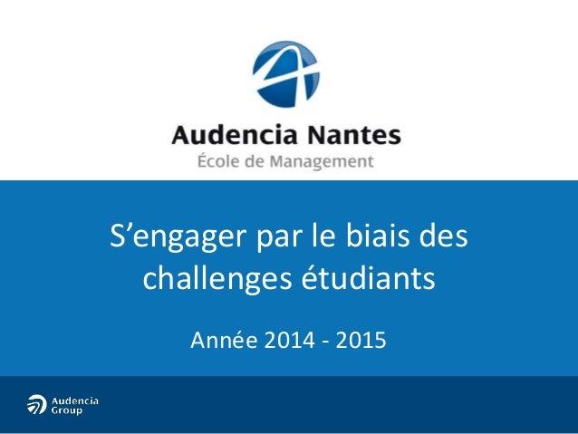S'engager par le biais des  challenges étudiants  Année 2014 - 2015