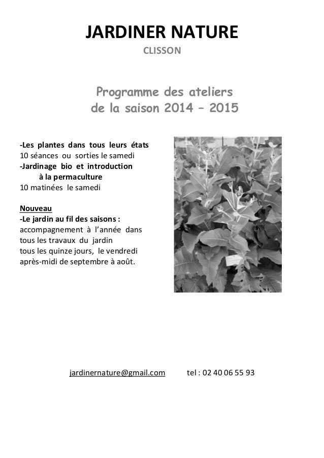 JARDINER NATURE CLISSON Programme des ateliers de la saison 2014 – 2015 -Les plantes dans tous leurs états 10 séances ou s...