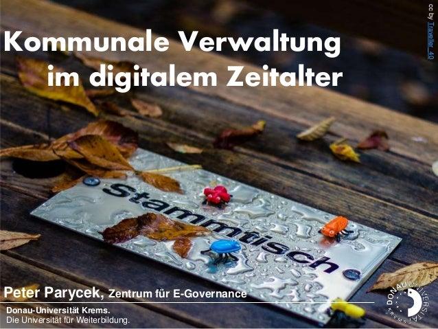Dr. Peter Parycek Donau-Universität Krems. Die Universität für Weiterbildung. Dezember| 2013| Seite 1 Kommunale Verwaltung...