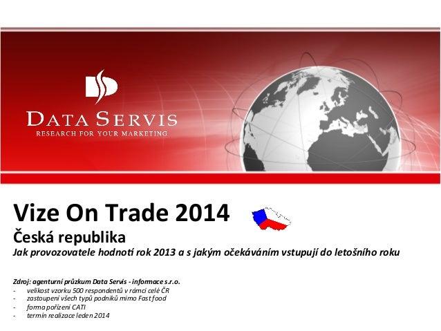 DATA  SERVIS  –  INFORMACE  s.r.o.   Vize  On  Trade  2014   Česká  republika   Jak  provozovatele...