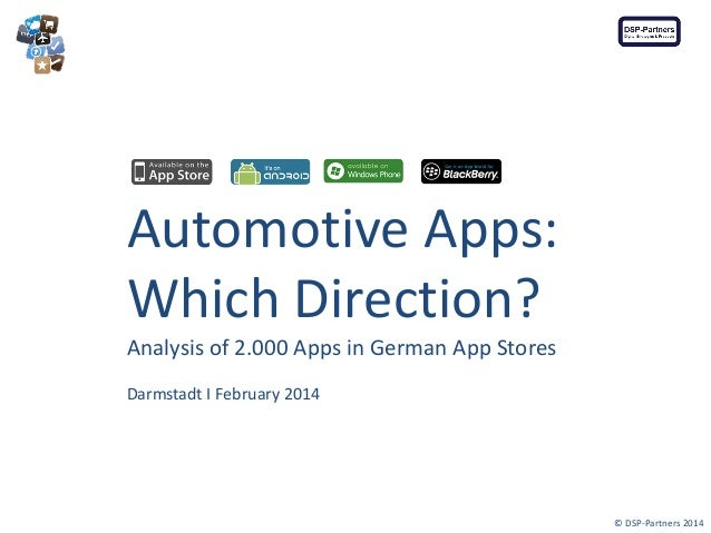 Automotive Apps: Which Direction? Analysis of 2.000 Apps in German App Stores Darmstadt I February 2014  © DSP-Partners 20...