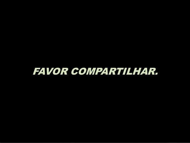 FAVOR COMPARTILHAR.