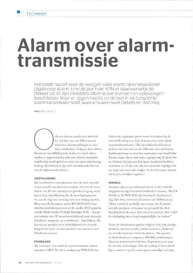 TECHNIEK Alarm over alarm- transmissie Het einde nadert voor de veelgebruikte alarmtransmissiedierist DigiAccess Alarm. Ei...