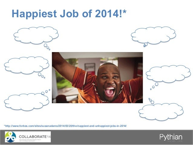 Happiest Job of 2014!* *http://www.forbes.com/sites/susanadams/2014/03/20/the-happiest-and-unhappiest-jobs-in-2014/ Work-l...