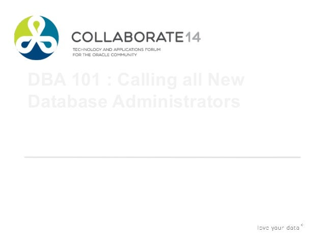 DBA 101 : Calling all New Database Administrators Presented by : Gustavo René Antúnez Oracle DBA The Pythian Group April, ...