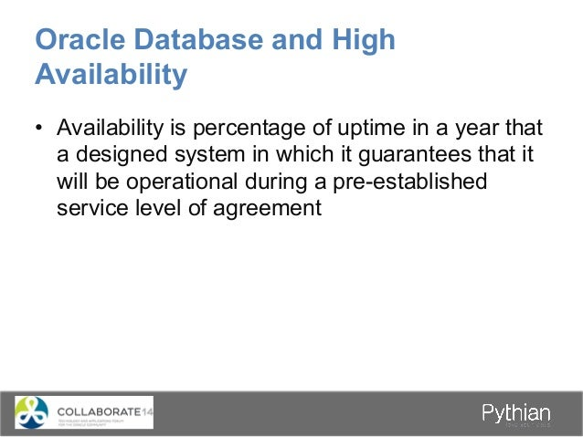 Oracle Database and High Availability • A highly available architecture should have the following characteristics: – Tol...
