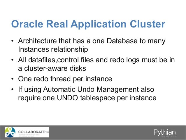 Oracle Real Application Cluster Node 1 Instance 1 Node 2 Instance 2 Interconnect Shared Storage Local Disk Local Disk