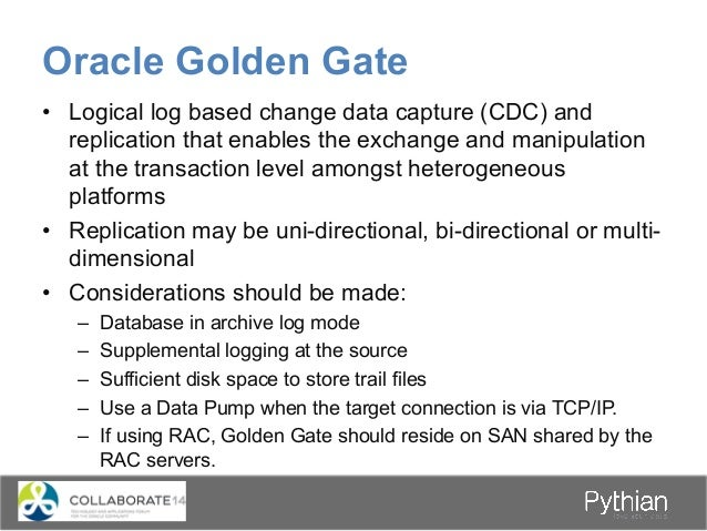 Oracle Golden Gate Capture Trail Pump Delivery TrailLAN/WAN Internet TCP/IP Capture: committed transactions are captured (...