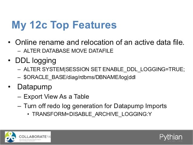 My 12c Top Features • Active Data Guard Far Sync – Synchronous replication to a far sync instance (repeater) situated at...
