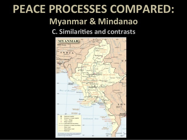 PEACE  PROCESSES  COMPARED:   Myanmar  &  Mindanao     C.  Similari@es  and  contrasts