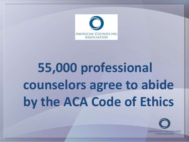 aca code of ethics paper The 2014 aca code of ethics is taking the lead on asking  of all kinds have  palpable risks that differ from paper records and that those risks.