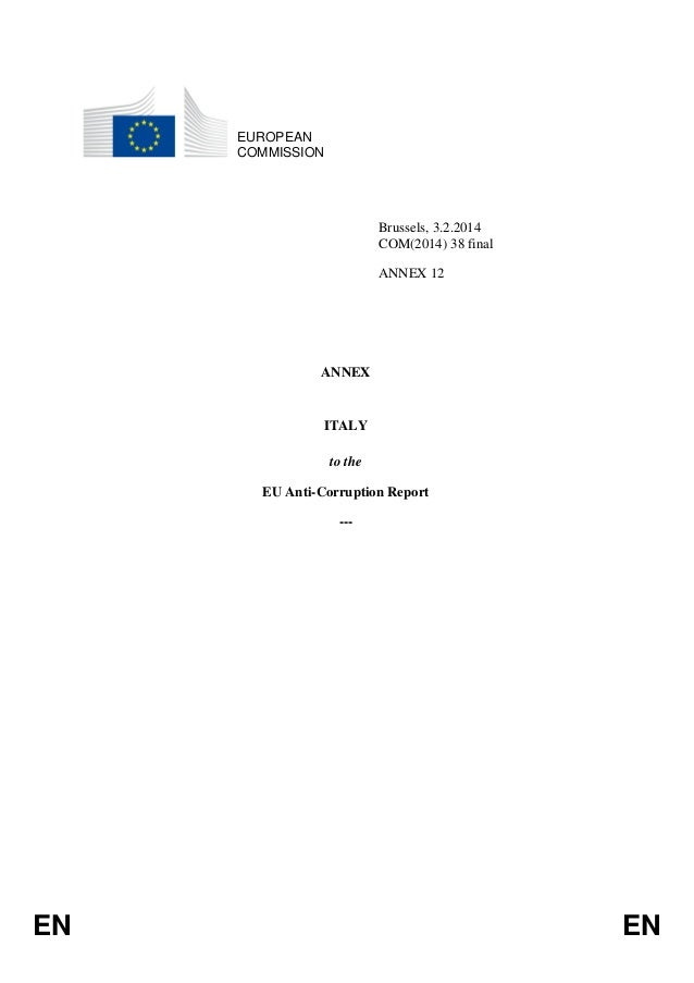 EUROPEAN COMMISSION  Brussels, 3.2.2014 COM(2014) 38 final ANNEX 12  ANNEX  ITALY to the EU Anti-Corruption Report ---  EN...