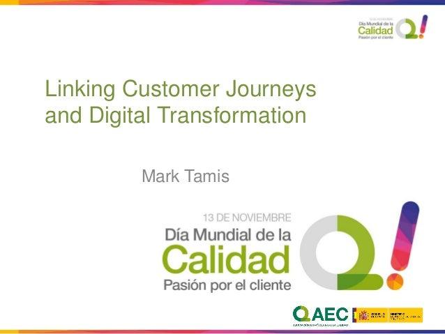 LinkingCustomer JourneysandDigital Transformation  Mark Tamis