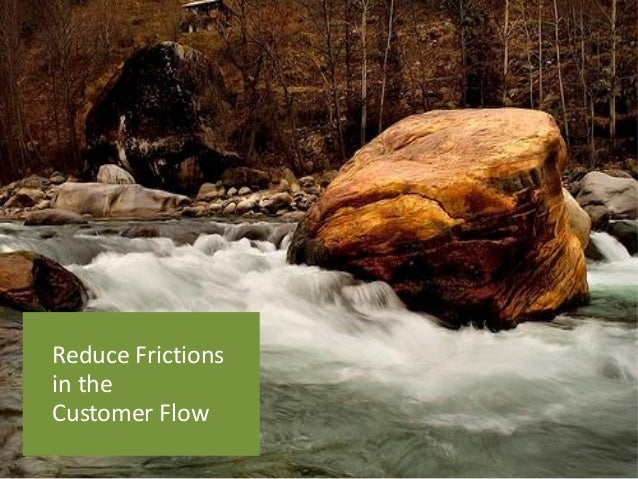 ReduceFrictions  in the  Customer Flow