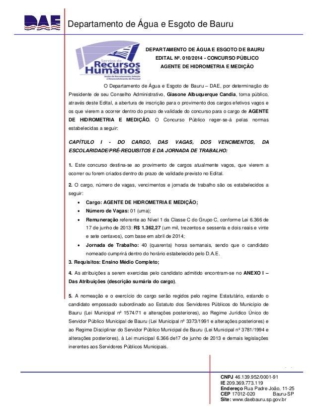 Departamento de Água e Esgoto de Bauru CNPJ 46.139.952/0001-91 IE 209.369.773.119 Endereço Rua Padre João, 11-25 CEP 17012...