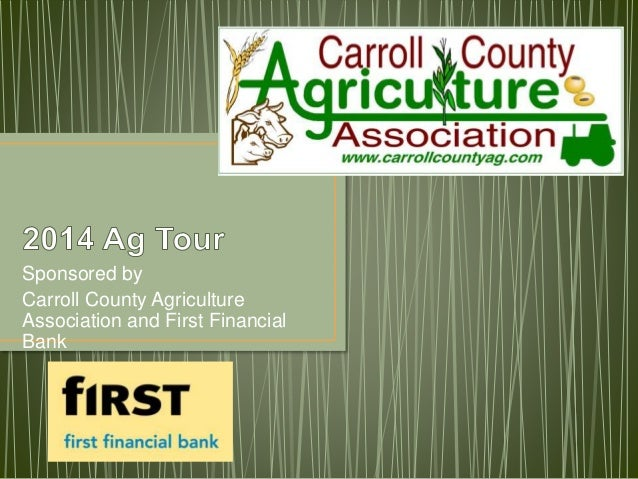 Sponsored by Carroll County Agriculture Association and First Financial Bank