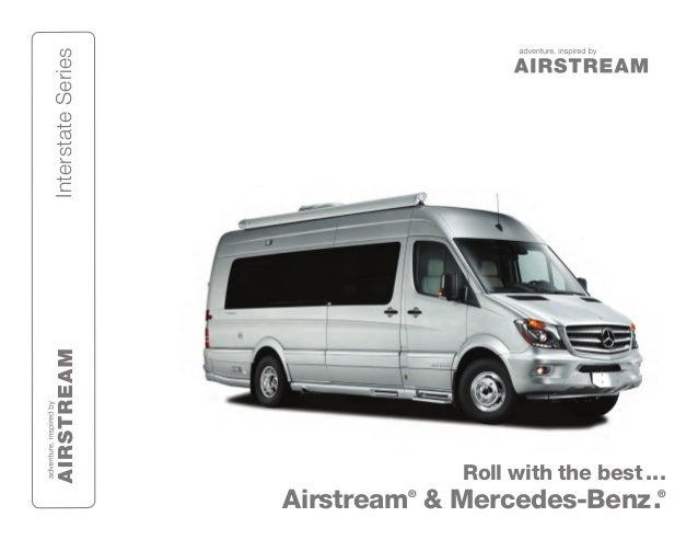 InterstateSeries Roll with the best... Airstream® & Mercedes-Benz.®