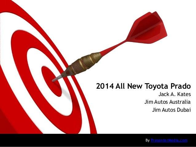 2014 All New Toyota Prado Jack A. Kates Jim Autos Australia Jim Autos Dubai  By PresenterMedia.com