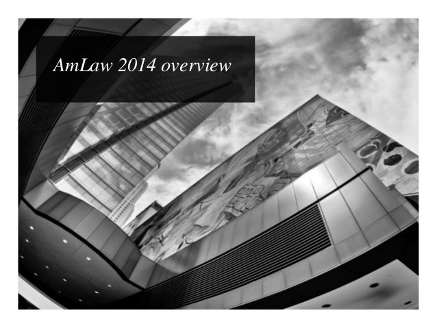 AmLaw 100 and 200 overview: State of the law firm industry (2014) Slide 2