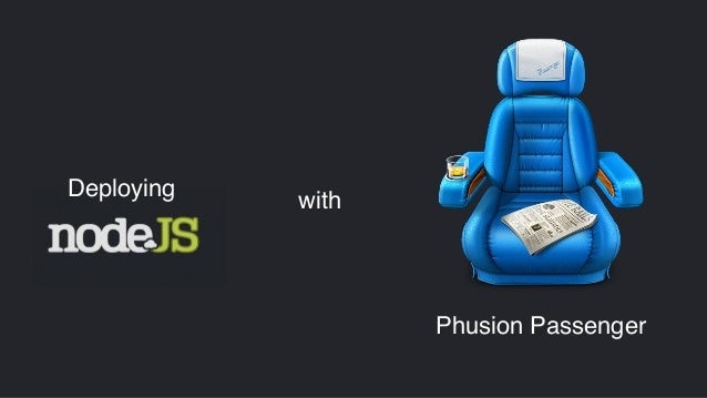 Deploying with Phusion Passenger