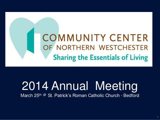 1 2014 Annual Meeting March 25th @ St. Patrick's Roman Catholic Church - Bedford
