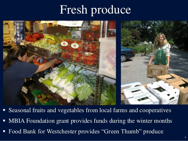 4 Fresh produce  Seasonal fruits and vegetables from local farms and cooperatives  MBIA Foundation grant provides funds ...