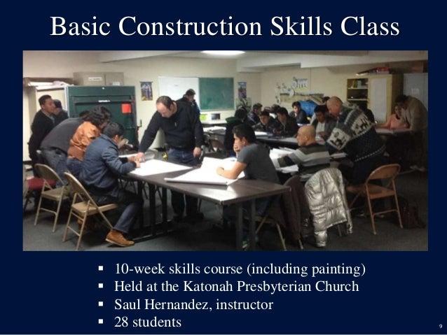 9 Basic Construction Skills Class  10-week skills course (including painting)  Held at the Katonah Presbyterian Church ...