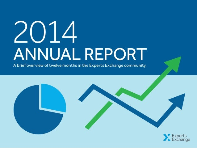 2014 ANNUAL REPORTA brief overview of twelve months in the Experts Exchange community.