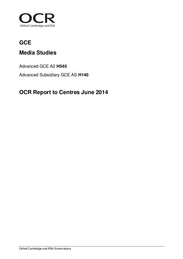 Oxford Cambridge and RSA Oxford Cambridge and RSA Examinations GCE Media Studies Advanced GCE A2 H540 Advanced Subsidiary ...