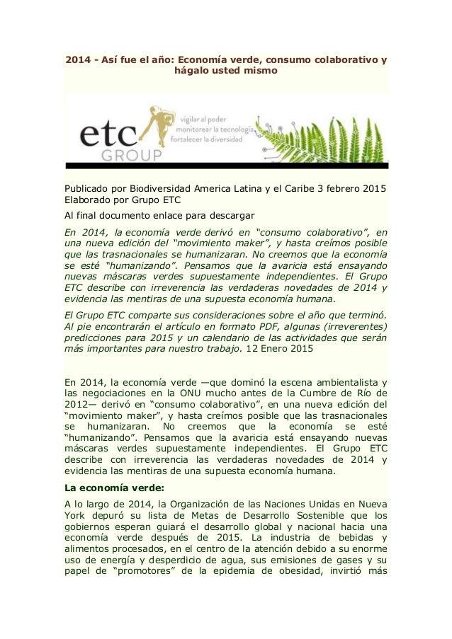 2014 - Así fue el año: Economía verde, consumo colaborativo y hágalo usted mismo Publicado por Biodiversidad America Latin...