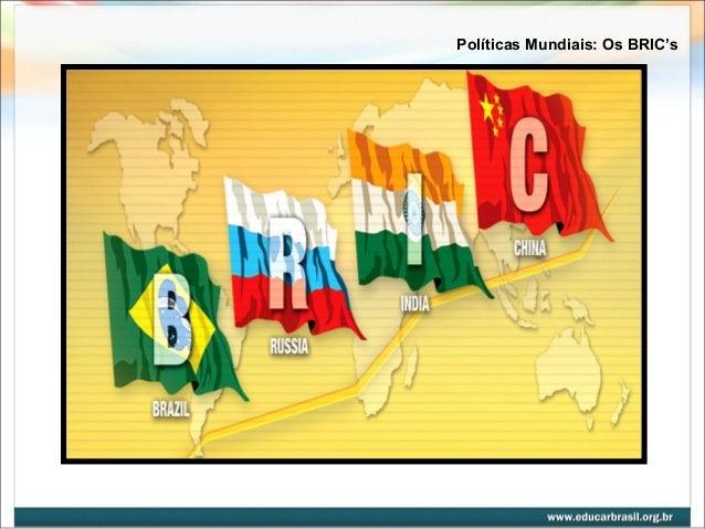 Políticas Mundiais: Os BRIC's