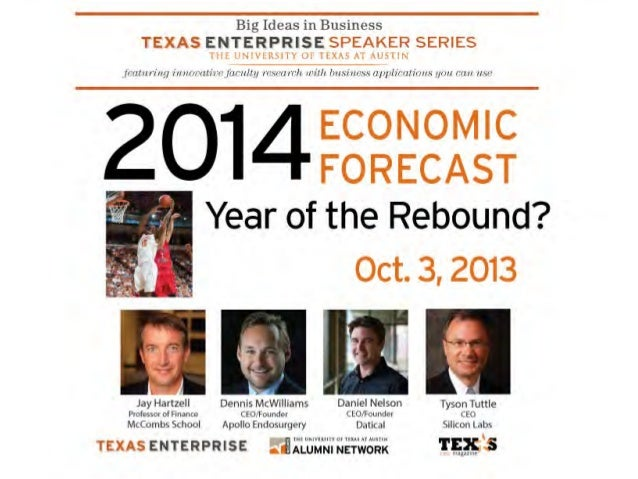 Economic Outlook 2014  Jay C. Hartzell Chair, Department of Finance, McCombs School of Business The University of Texas at...