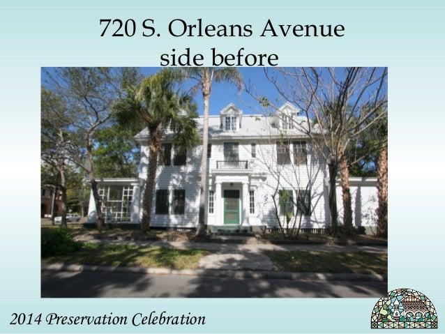 720 S. Orleans Avenue  side before  2014 Preservation Celebration